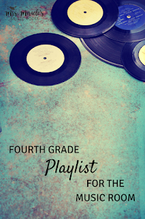 Fourth grade playlist for the music room: Three fun recordings for your music lessons, for listening, dancing, and rhythmic work!