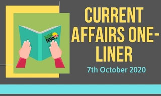 Current Affairs One-Liner: 7th October 2020