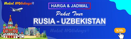 Jadwal dan Harga Paket Wisata Halal Tour Rusia Uzbekistan