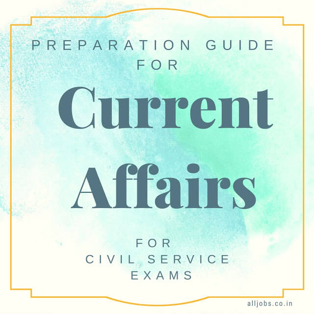 How to Prepare Current Affairs for Civil Service Exams