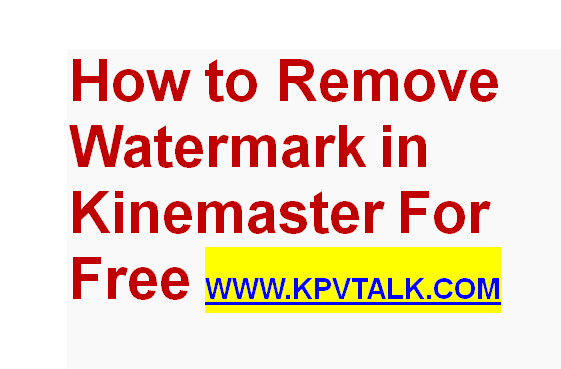 How to remove watermark in kinemaster in Hindi / KineMaster se Watermark kaise hataye
