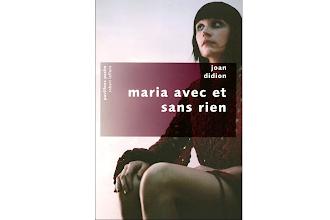 Lundi Librairie : Maria avec et sans rien - Joan Didion