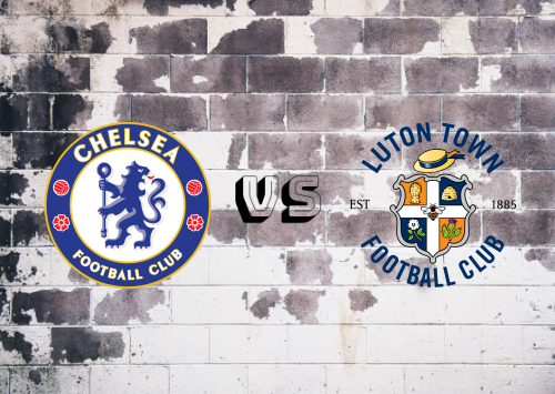 Chelsea vs Luton Town  Resumen y Partido Completo