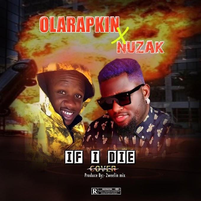[Mp3] Nuzak Ft. Olarapkin - If I Die[Cover]