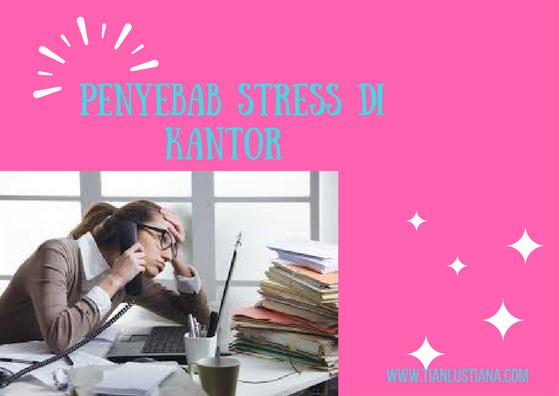 Penyebab stress di kantor