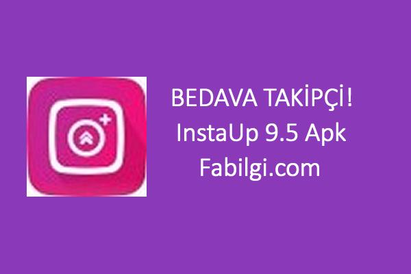 Instagram InstaUp 9.5 Apk Uygulaması Takipçi Hilesi Mart 2021