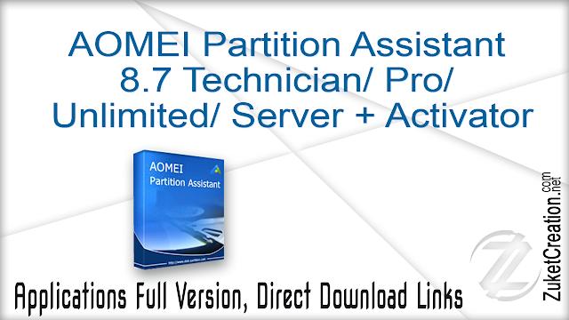 AOMEI Partition Assistant 8.7 Technician Pro  Unlimited Server + Activator