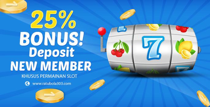 Bonus New Member 25% Slot