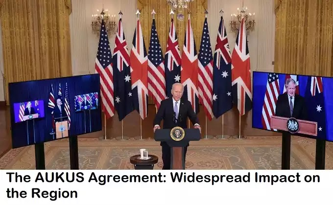 AUKUS समझौता और क्षेत्र पर इसके व्यापक प्रभाव