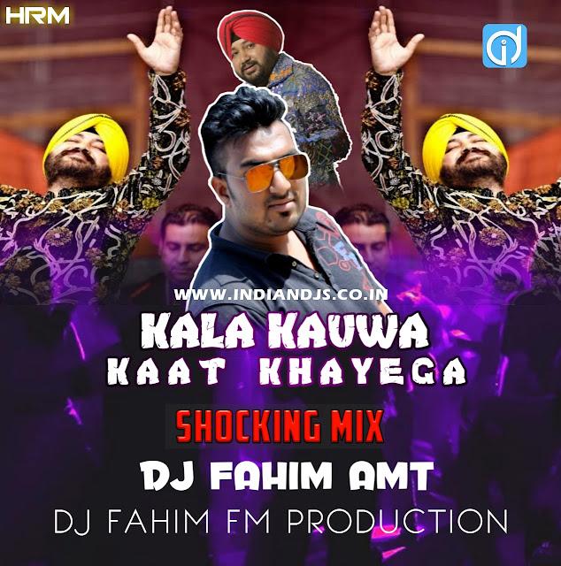 Kala Kauwa (Shoking Mix) DJ FAHIM FM AMT INDIANDJS