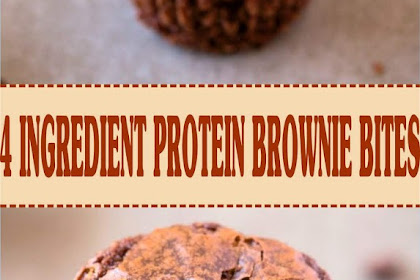 4 INGREDIENT PROTEIN BROWNIE BITES