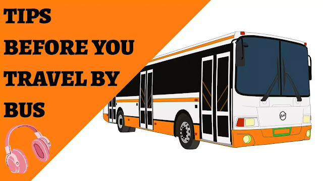 Tips Before You Travel By Bus