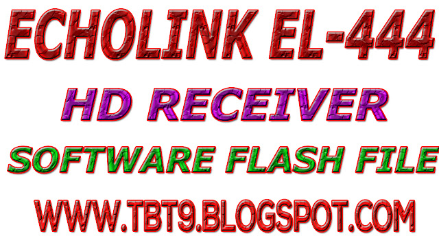 ECHOLINK HD  RECEIVER EL-444 FLASH FILE SOFTWAREECHOLINK RECEIVERS,