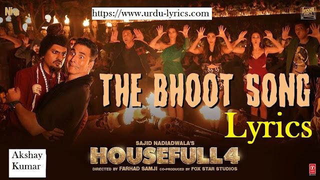 The Bhoot Song Lyrics - Housefull 4 Movie