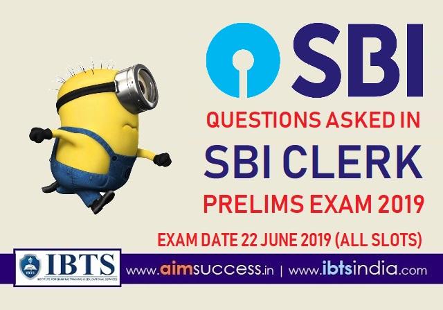 Questions Asked in SBI Clerk Prelims Exam 22nd June 2019