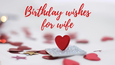 21 Birthday Wishes For Your Beautiful Wife (2021)