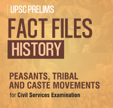 Gs Score Fact File History PEASANTS, TRIBAL AND CASTE MOVEMENTS