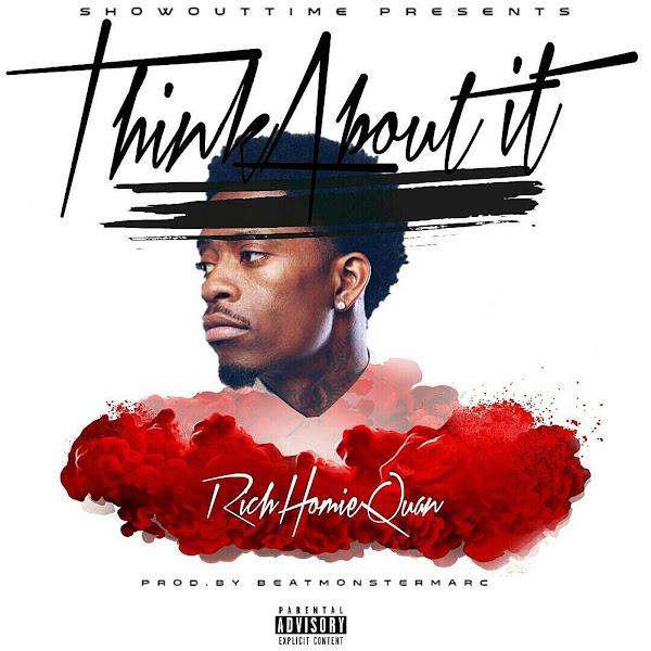 Rich Homie Quan - Think About It - Single Cover