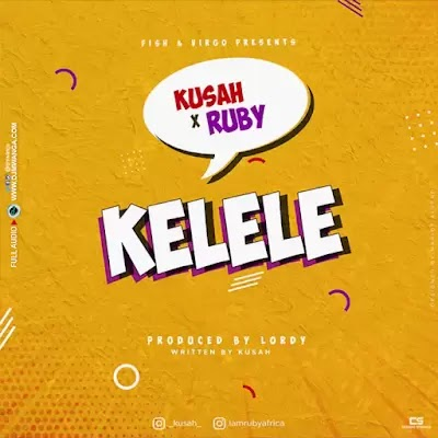 Download Audio | Ruby x Kusah - Kelele