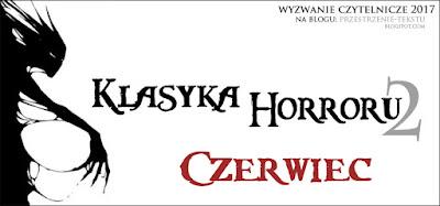 http://przestrzenie-tekstu.blogspot.com/2017/06/klasyka-horroru-2-czerwiec-2017.html