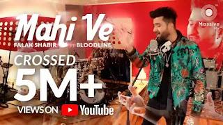 Checkout Falak shabir new song Mahi ve lyrics penned by Asif Ballaj