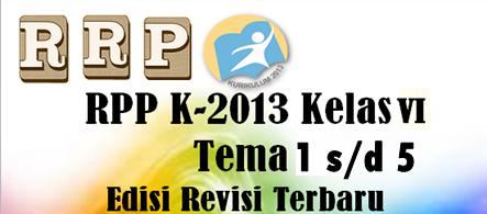 Gratis RPP K13 Revisi Terbaru Untuk Kelas 6 Tema 1 Sampai 5 Edisi Terbaru