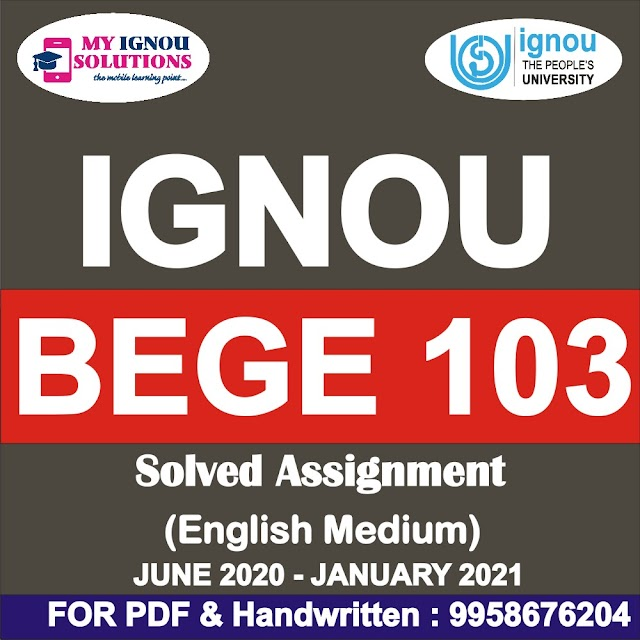 BEGE 103 Solved Assignment 2020-21