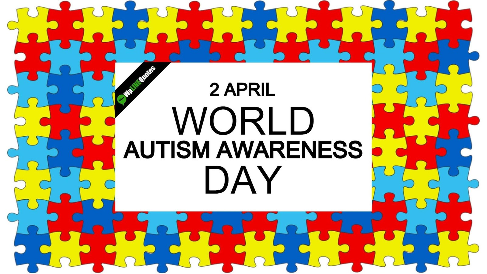 World Autism Awareness Day/Week/Month Quotes, Theme, Activities, Ideas, Messages, Images