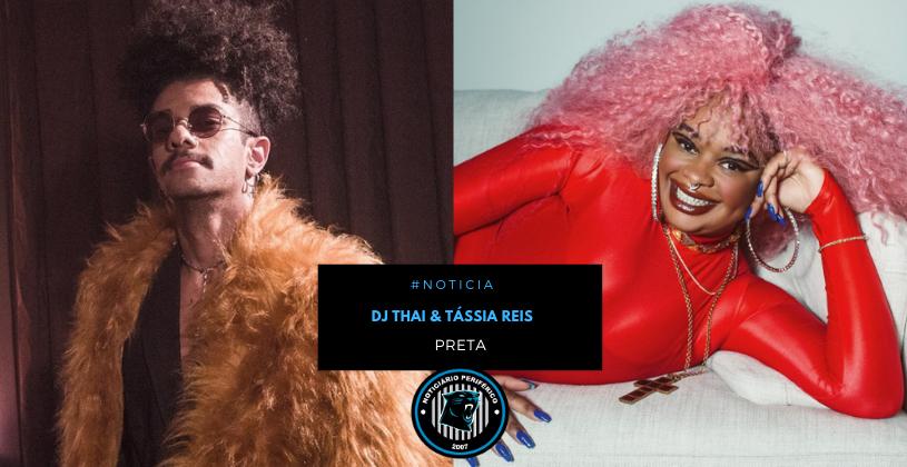 "DJ Thai e Tássia Reis se unem e lançam ""Preta"""