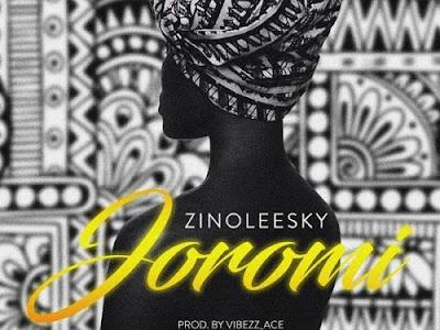 Dowload Mp3 Music: Zinoleesky - Joromi
