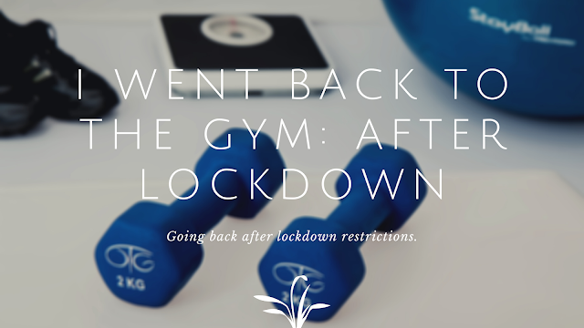 I went back to Gym: After Lockdown