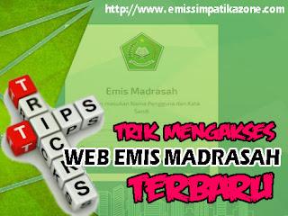 Trik Mengakses Web Emis Madrasah Terbaru