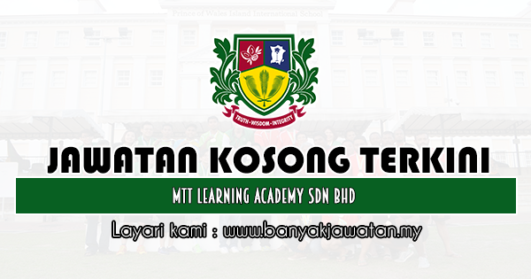 Jawatan Kosong 2020 di MTT Learning Academy Sdn Bhd