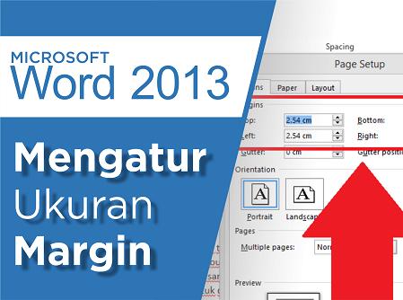 Cara Mengatur Margin pada Ms word 2013 - Tutorial Ms Office