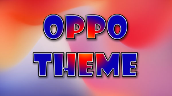 Best Oppo theme download for all oppo & realme mobile
