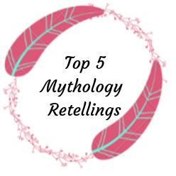 My Top 5 Mythology Retellings of 2019 (So Far)