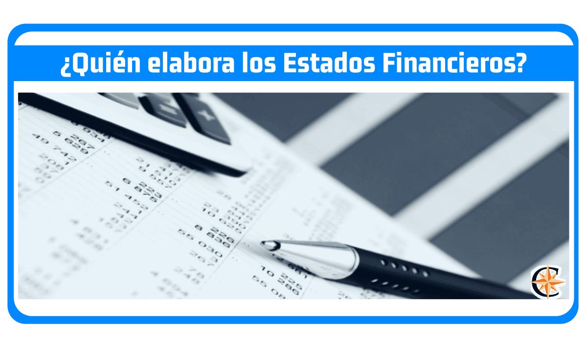 ¿Quién elabora los estados financieros?