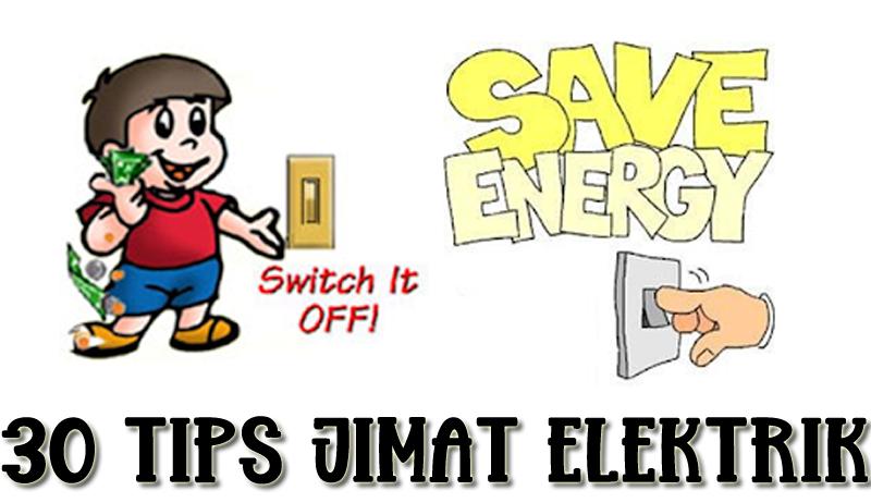 TIPS : Ketahui 30 Tips Jimat Elektrik