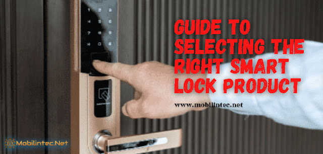 Guide To Selecting The Right Smart Lock Product