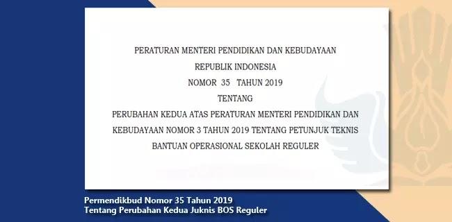 Permendikbud Nomor 35 Tahun 2019 Tentang Perubahan Juknis BOS Reguler