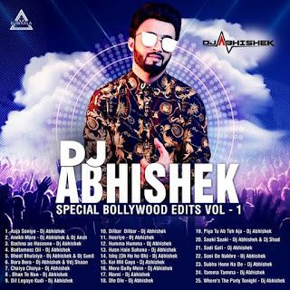 DJ ABHISHEK SPECIAL BOLLYWOOD ESITS VOL. 1 - REMIX - DJ ABHISHEK
