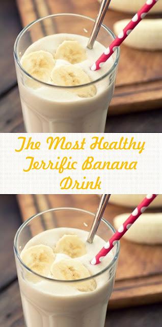 The Most Healthy Terrific Banana Drink