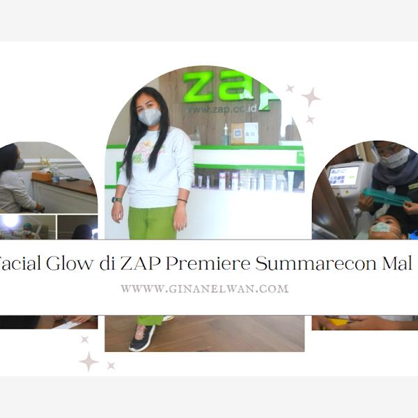 Photo Facial Glow di ZAP Premiere Summarecon Mal Bekasi
