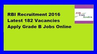 RBI Recruitment 2016 Latest 182 Vacancies Apply Grade B Jobs Online