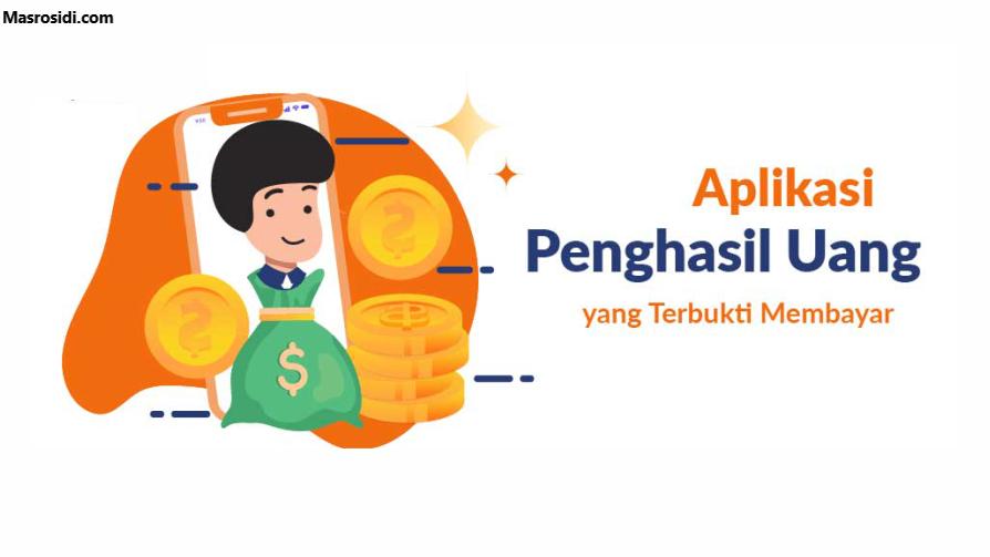 Aplikasi Penghasil Uang Terbaik 2021 Mas Rosidi