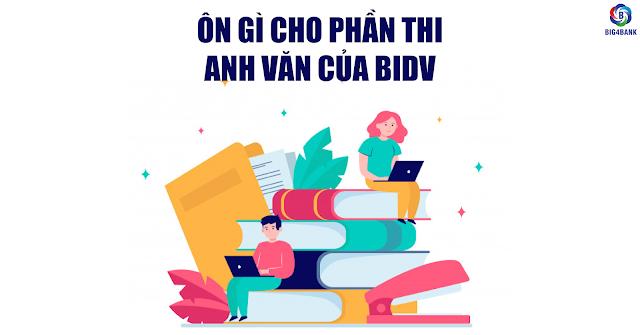 Ôn Gì Cho Phần Thi Anh Văn Của BIDV