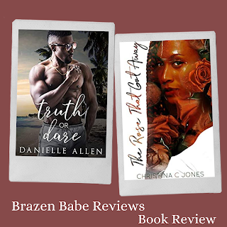 Image: Two Book Covers: Truth or Dare by Danielle Allen, The Rose That Got Away by Christina C. Jones