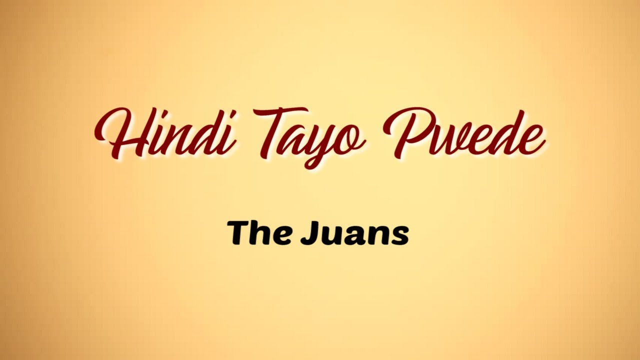 Hindi Tayo Pwede Lyrics in Hindi