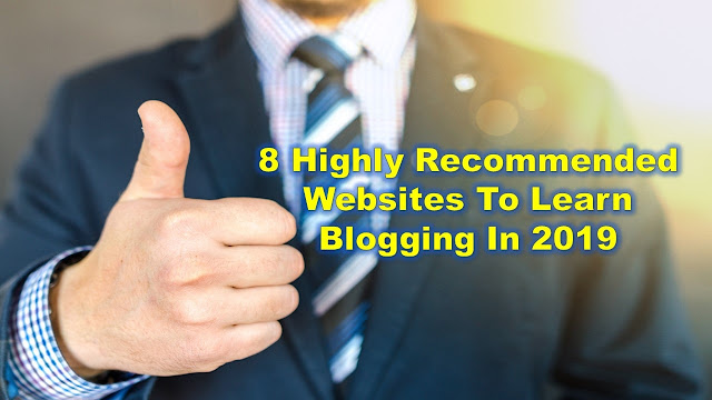 8 Highly Recommended Websites To Learn Blogging In 2019