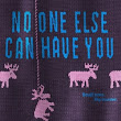 No One Else Can Have You, by Kathleen Hale